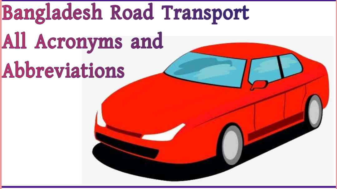 Photo of Bangladesh Road Transport All Acronyms and Abbreviations