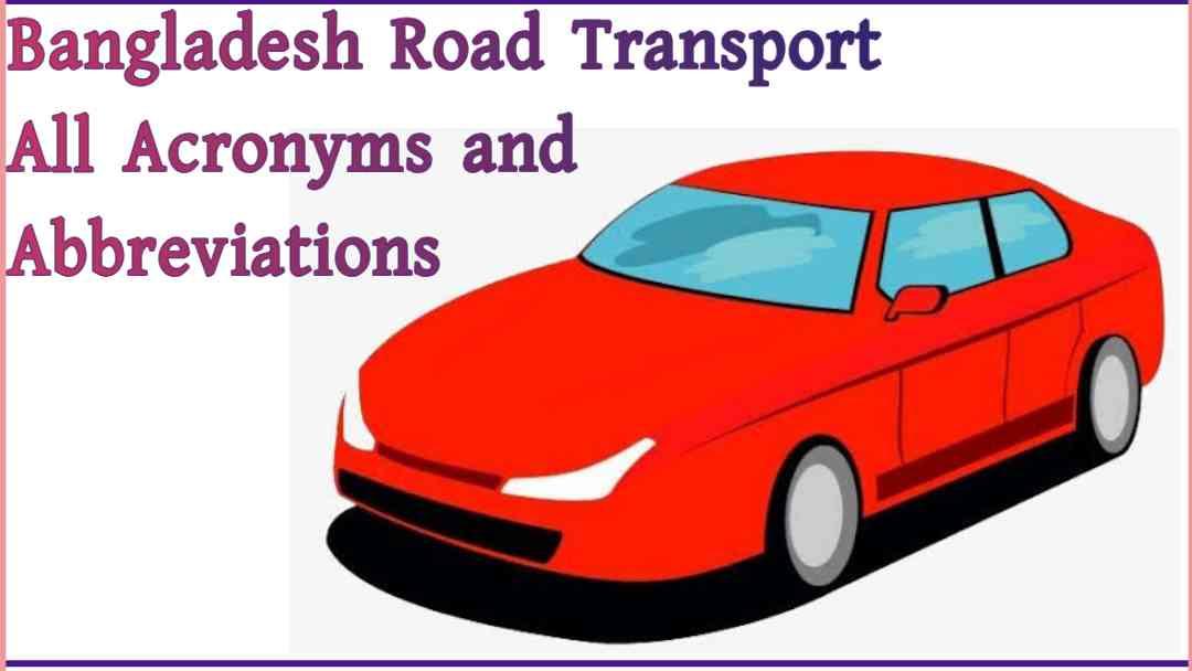 Bangladesh Road Transport All Acronyms and Abbreviations