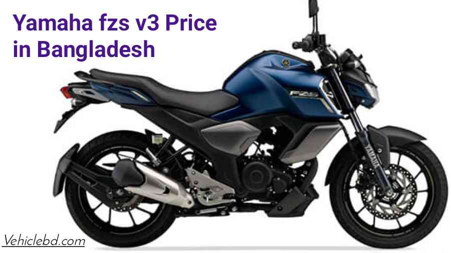 Yamaha fzs v3 Price in Bangladesh 2020 21